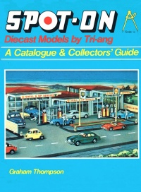 Spot-on Diecast Models by Triang: Collector's Guide